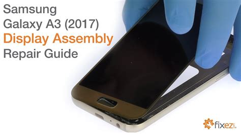 Samsung Galaxy A3 2017 Display Assembly Repair Guide - YouTube